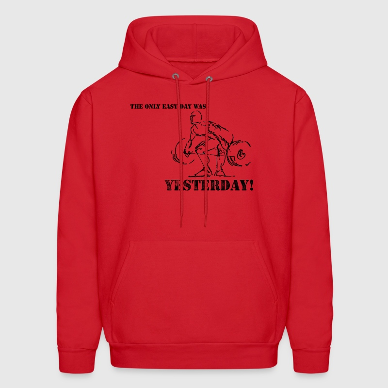 The Only Easy Day Was Yesterday Hoodie - Men's Hoodie
