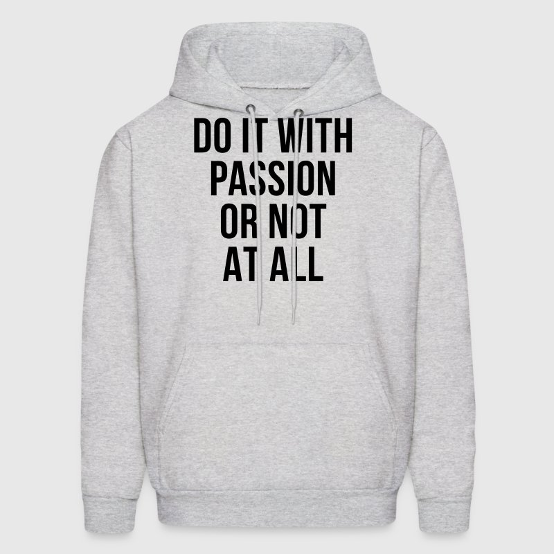 With Passion Motivational Hoodies - Men's Hoodie
