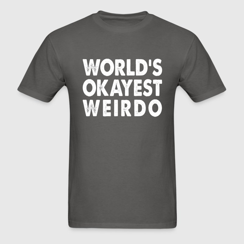 World's Okayest Weirdo T-Shirts - Men's T-Shirt