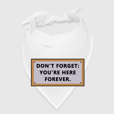 Don't Forget You're Here Forever - Bandana