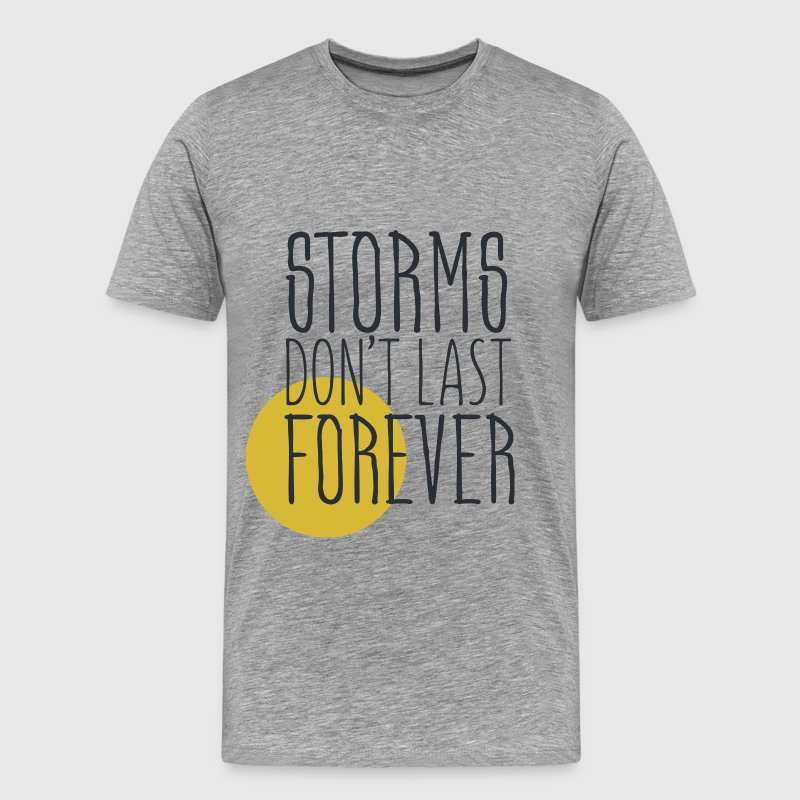 Motivation - Storms don't last forever - Men's Premium T-Shirt