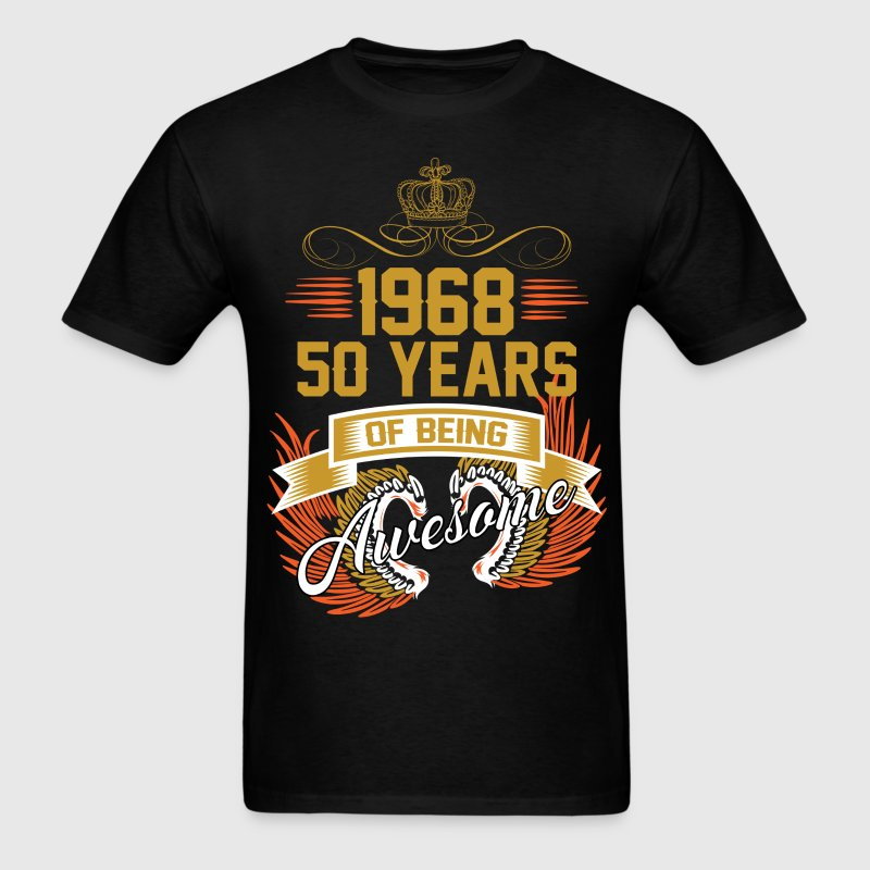 1968 50 Years Of Being Awesome T-Shirts - Men's T-Shirt