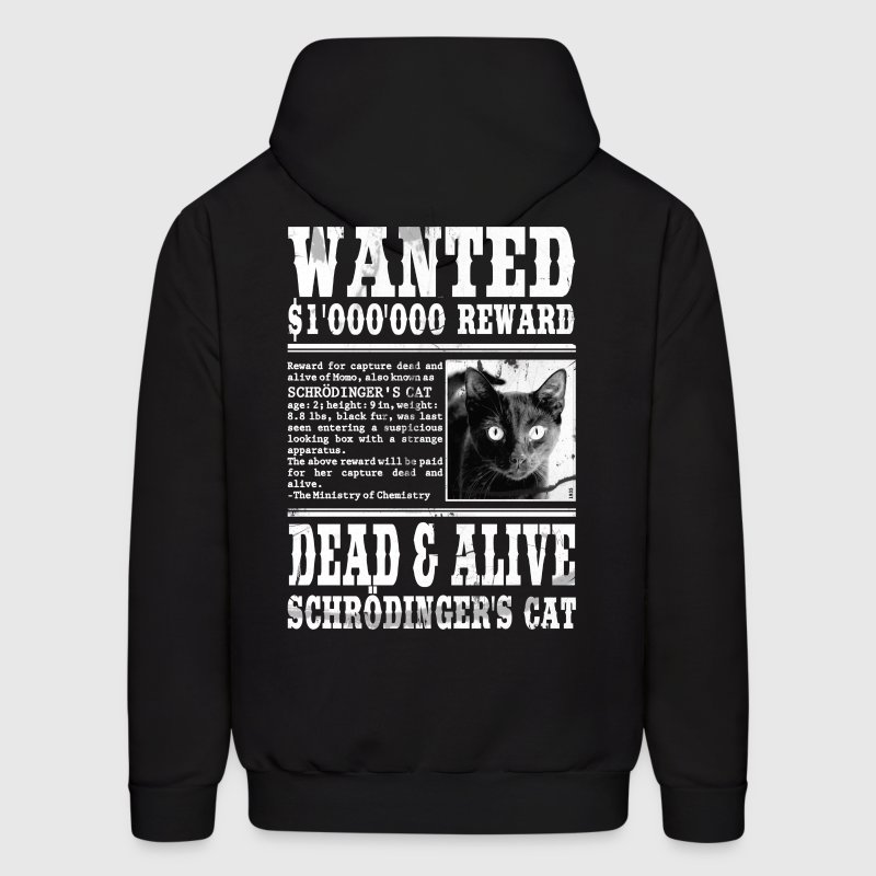 schrödinger's cat wanted dead and alive Hoodies - Men's Hoodie