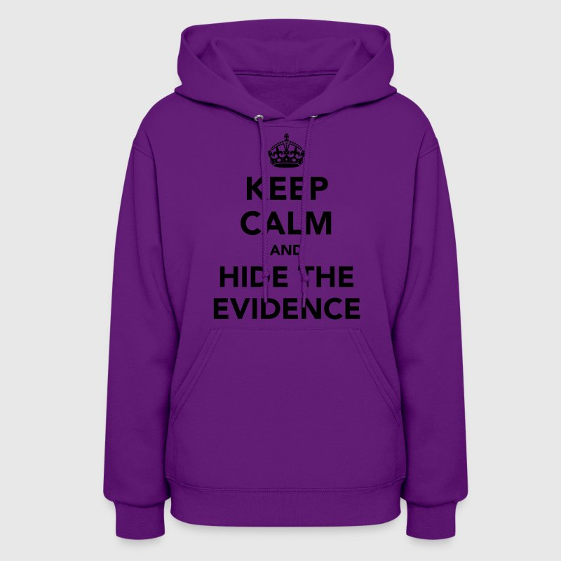 Keep Calm and Hide The Evidence Hoodies - Women's Hoodie