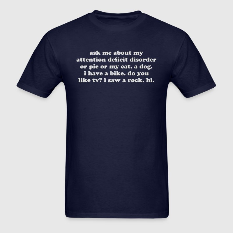 Ask Me About My ADHD - Men's T-Shirt