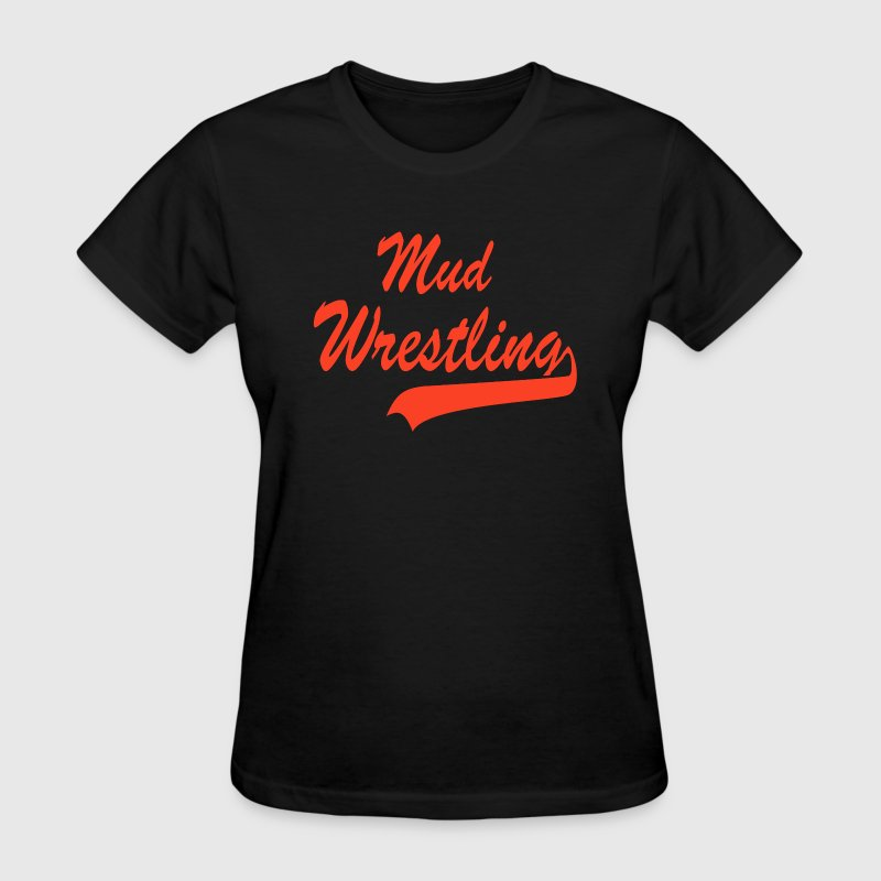 Mud Wrestling T-Shirt - Women's T-Shirt
