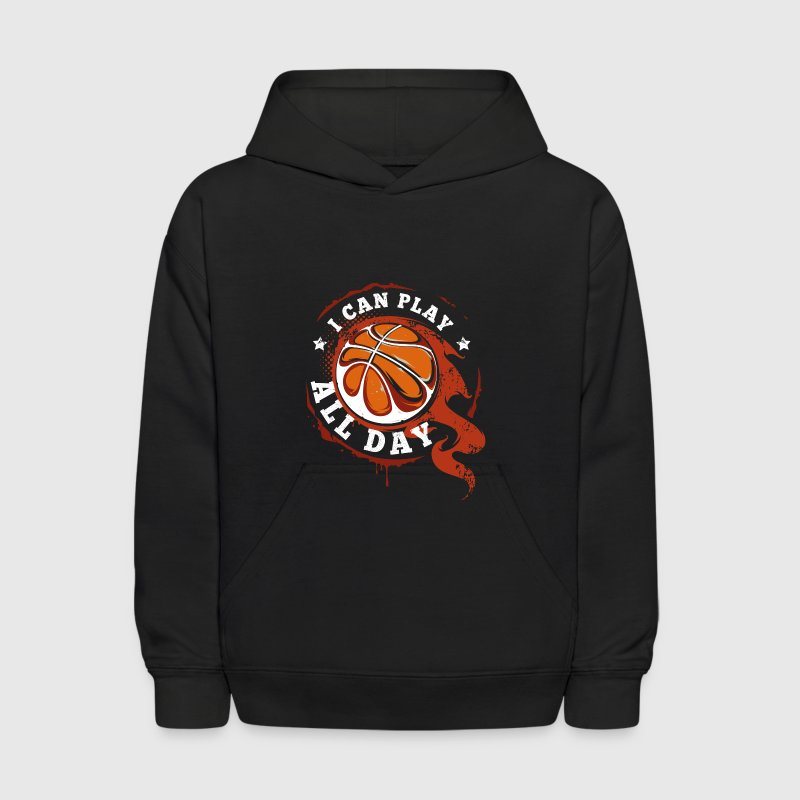 I can play all day - cool basketball team Sweatshirts - Kids' Hoodie