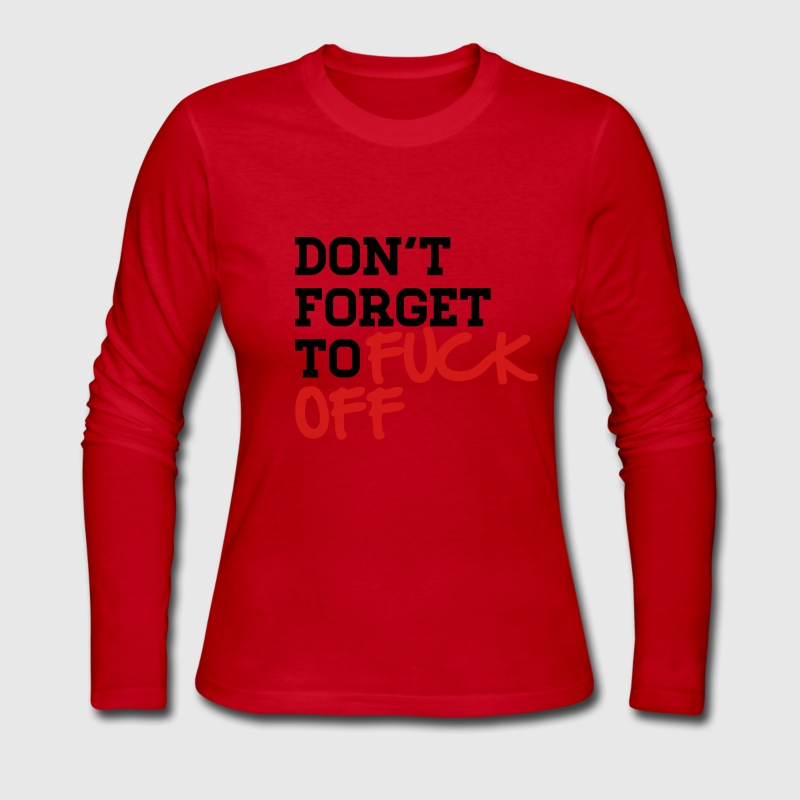 Don't forget to FUCK OFF Long Sleeve Shirts - Women's Long Sleeve Jersey T-Shirt
