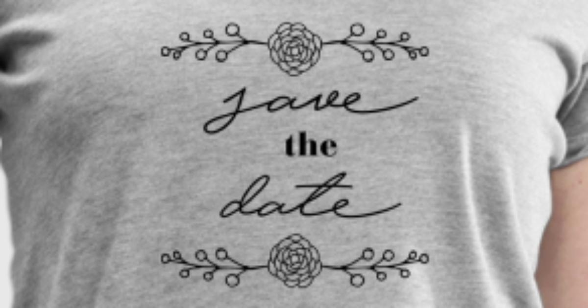 Save The Date Wedding Birthday Invitations T Shirt