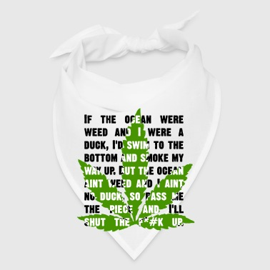 If the ocean were weed and I were a duck... Access - Bandana