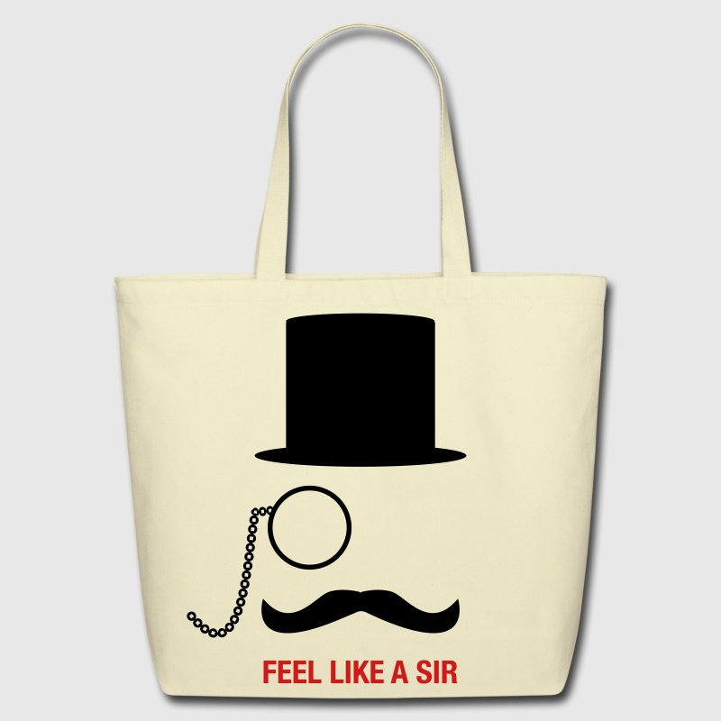 Indeed Meme Feel Like A Sir Bags  - Eco-Friendly Cotton Tote