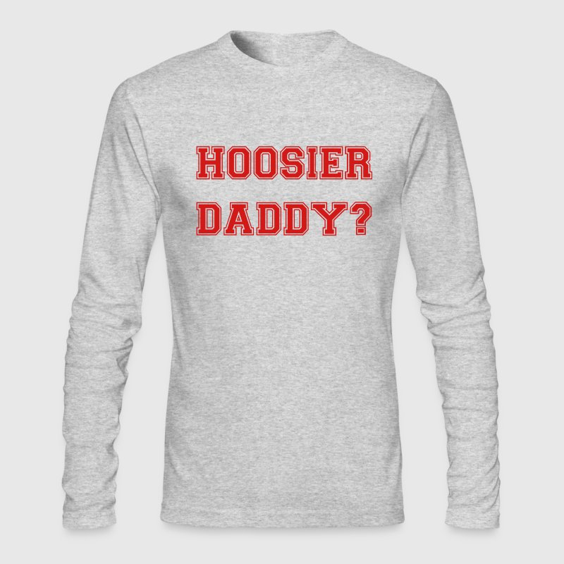 Hoosier Daddy Long Sleeve Shirts - Men's Long Sleeve T-Shirt by Next Level