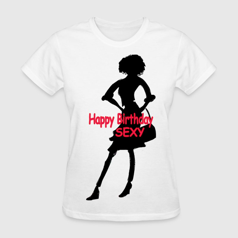Happy Birthday Sexy - Women's T-Shirt