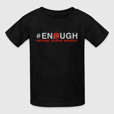 #ENOUGH National School Walkout Gun Control  T-Shirts - Kids' T-Shirt