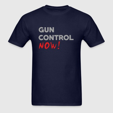 Gun Control Now T-Shirts - Men's T-Shirt