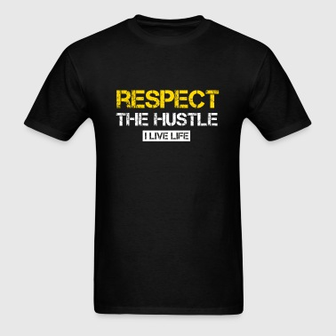 RESPECT THE HUSTLE I LIVE LIFE distressed graphic Sportswear - Men's T-Shirt