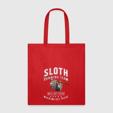 Sloth running team we'll get there when we get  Caps - Tote Bag