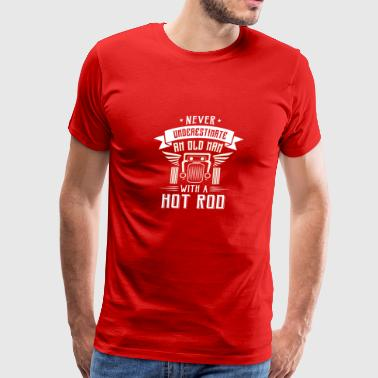 Never underestimate an old man with a Hot Rod Sportswear - Men's Premium T-Shirt