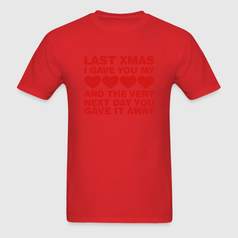 Last Xmas I Gave You My Heart - Men's T-Shirt