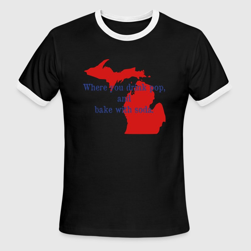 Michigan. Where you drink pop and bake with soda T-Shirts - Men's Ringer T-Shirt