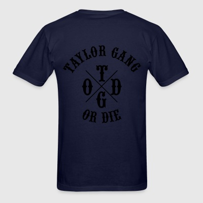 Taylor Gang or Die Zip Hoodies/Jackets - Men's T-Shirt