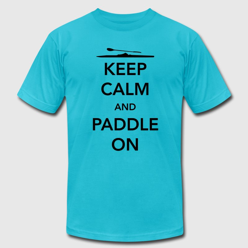 Keep Calm and Paddle On T-Shirts - Men's T-Shirt by American Apparel