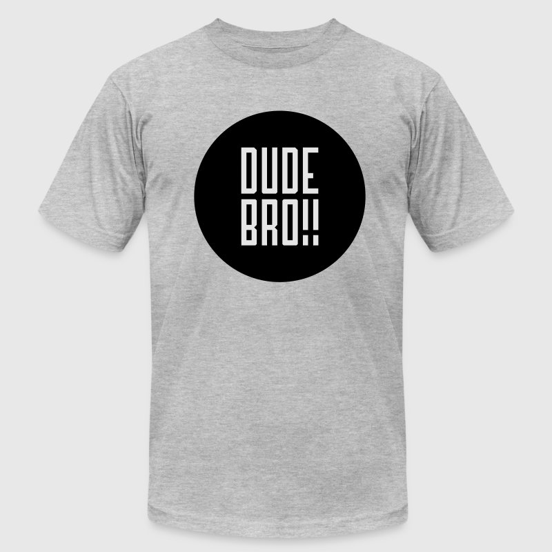 Dudebro T-Shirts - Men's T-Shirt by American Apparel