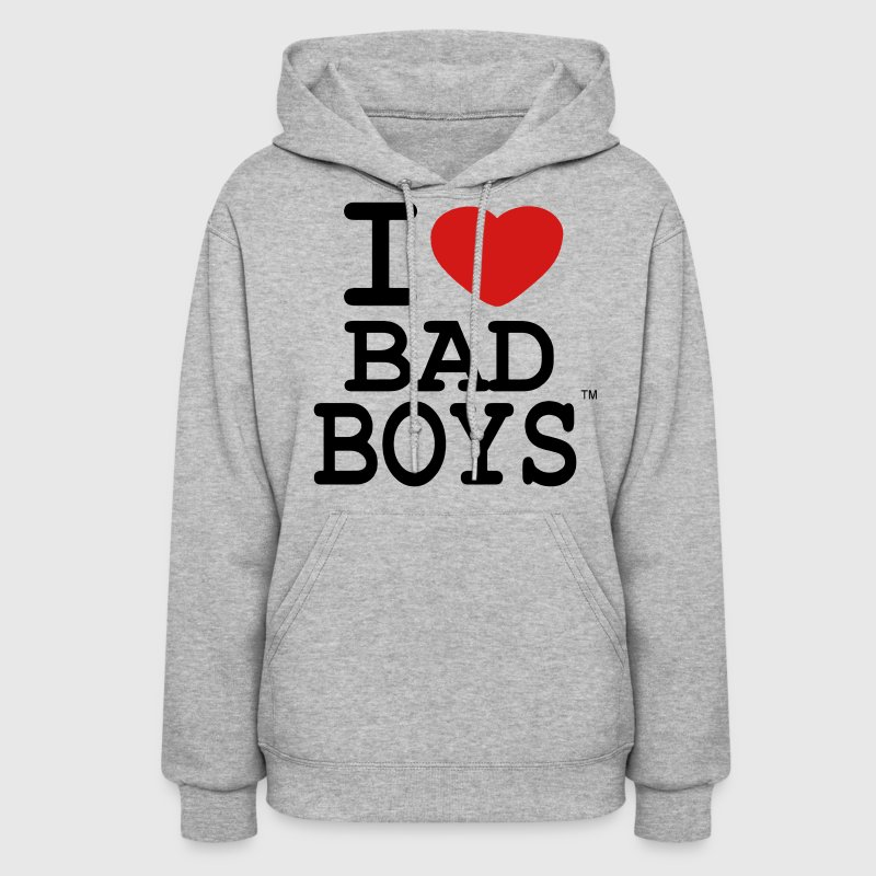 I LOVE BAD BOYS Hoodies - Women's Hoodie