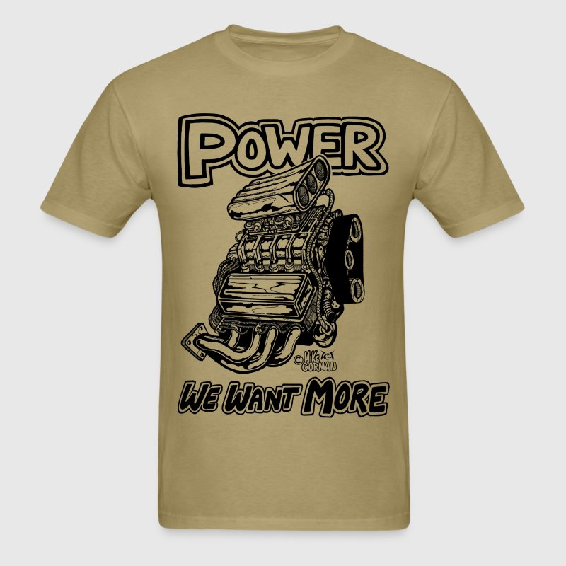 Power We want More with Blown engine.png T-Shirts - Men's T-Shirt