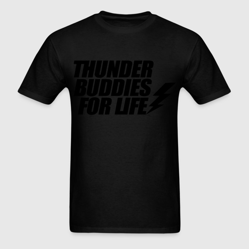 Thunder Buddies For Life T-Shirts - Men's T-Shirt