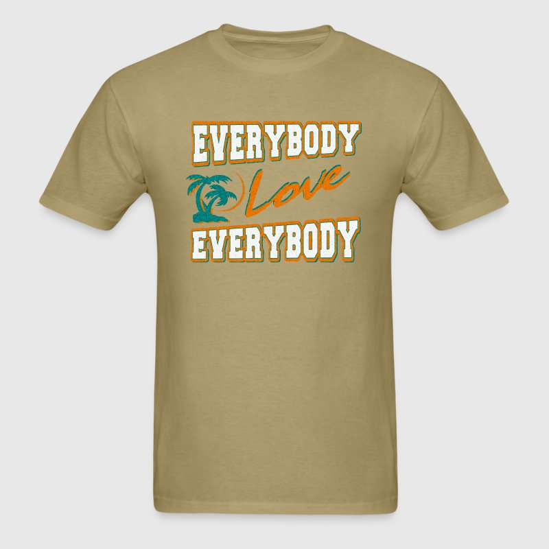everybody love everybody T-Shirts - Men's T-Shirt