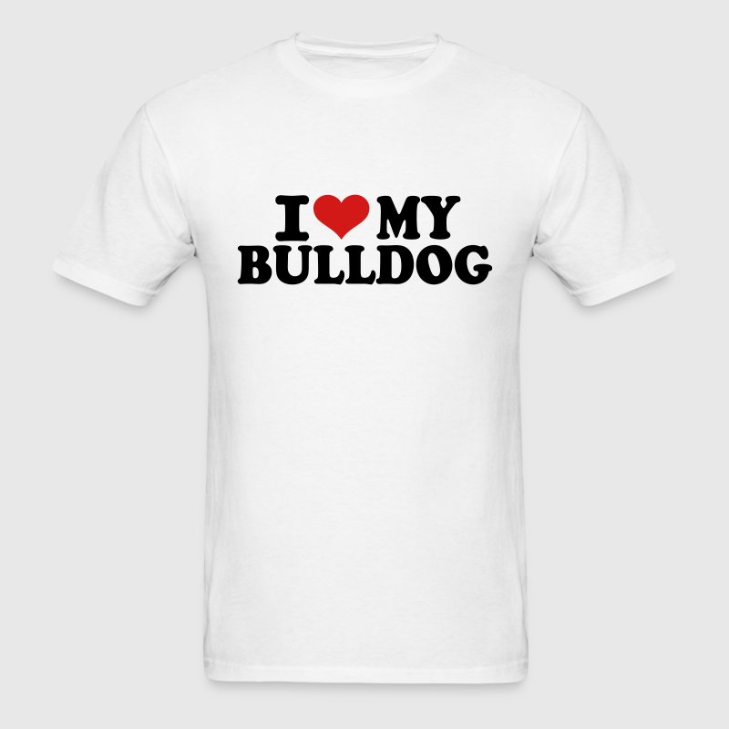 I love My Bulldog T-Shirts - Men's T-Shirt