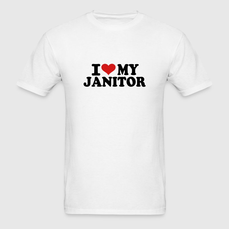 I love my Janitor T-Shirts - Men's T-Shirt