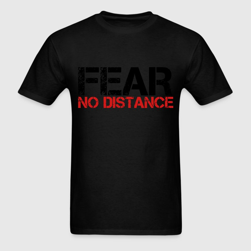 Fear No Distance T-Shirts - Men's T-Shirt