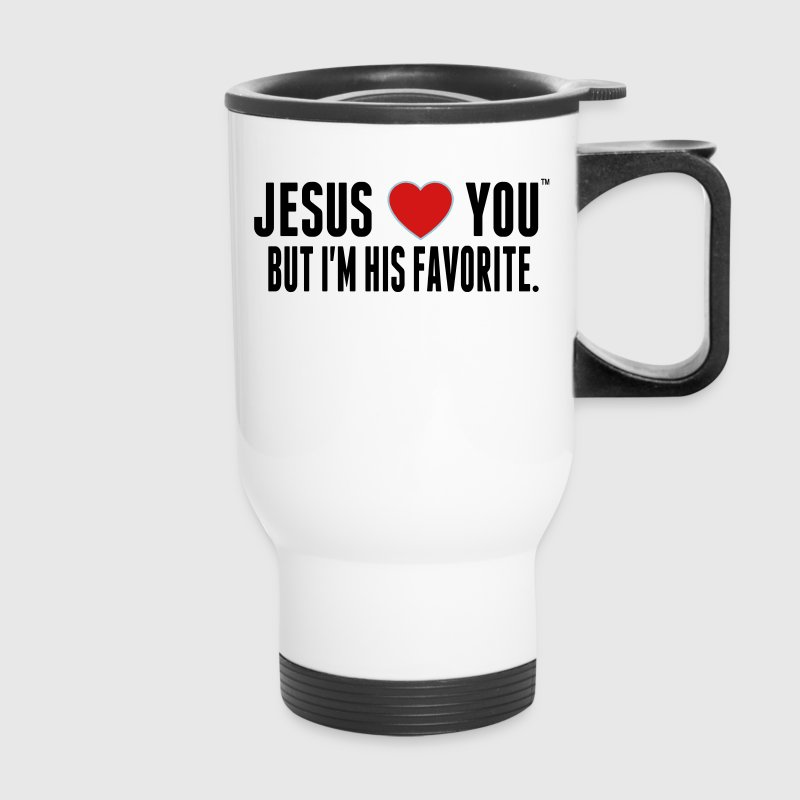 JESUS LOVE YOU BUT I'M HIS FAVORITE Accessories - Travel Mug