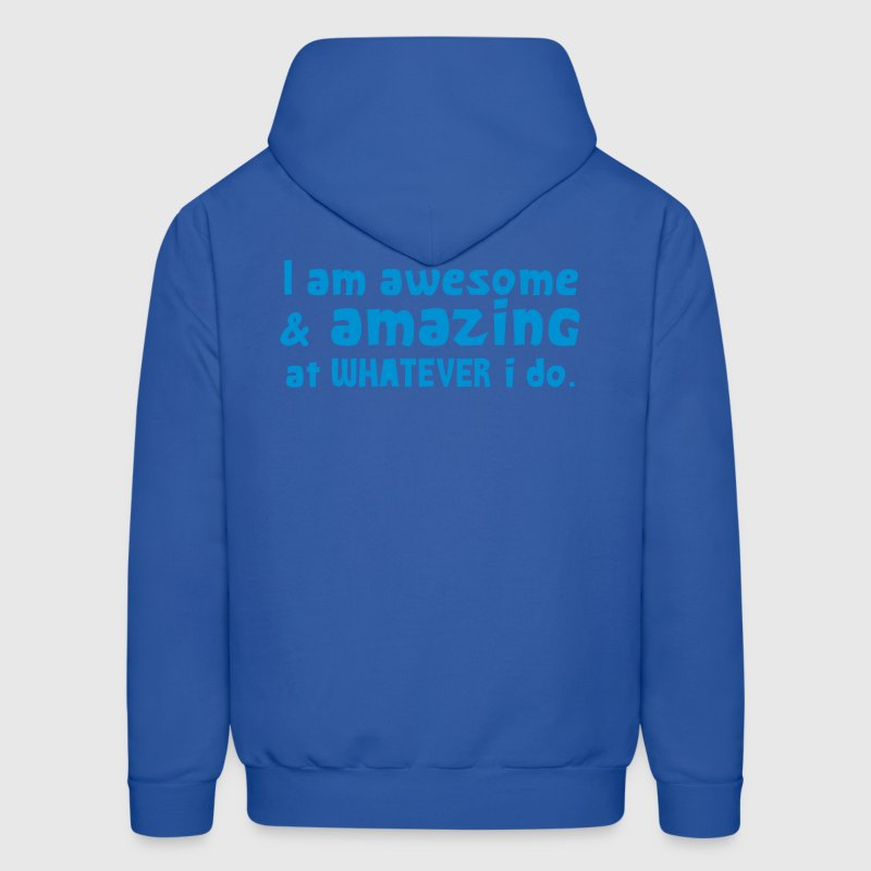 I AM AWESOME AND AMAZING at whatever I do! Hoodies - Men's Hoodie