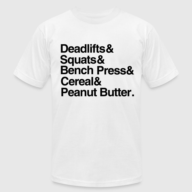 Deadlifts Squats Bench Press Cereal Peanut Butter - Men's T-Shirt by American Apparel