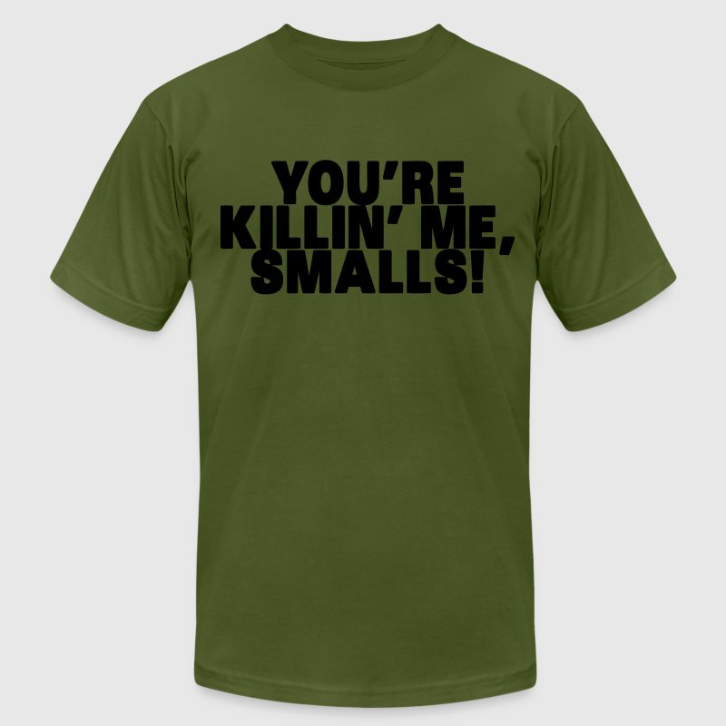 Killin' Me Smalls! T-Shirts - Men's T-Shirt by American Apparel