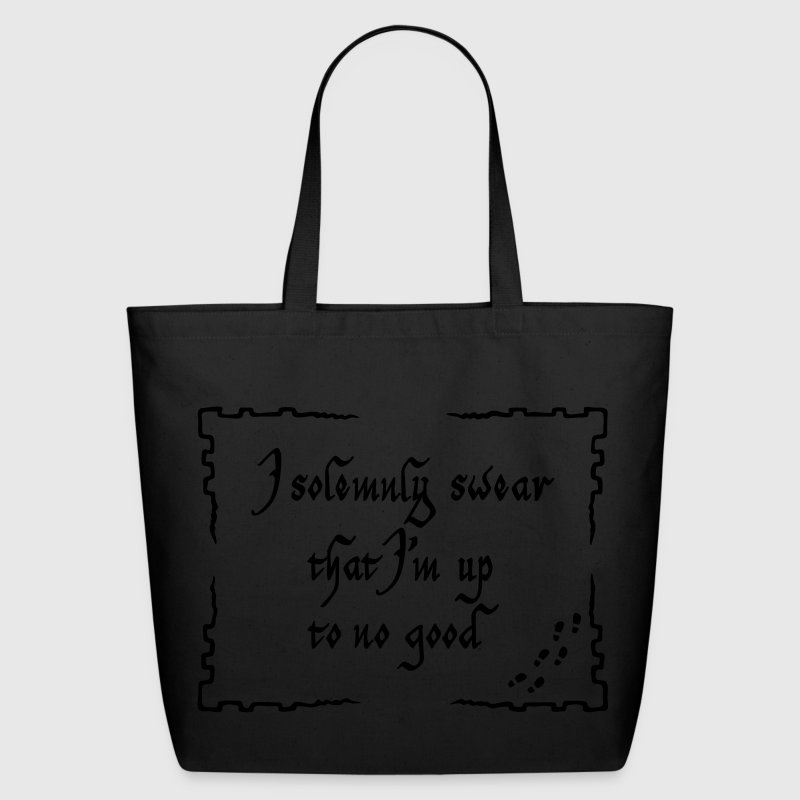I solemnly swear that I m up to no good Bags  - Eco-Friendly Cotton Tote
