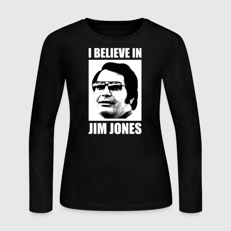 I Believe in Jim Jones Long Sleeve Shirts - Women's Long Sleeve Jersey T-Shirt