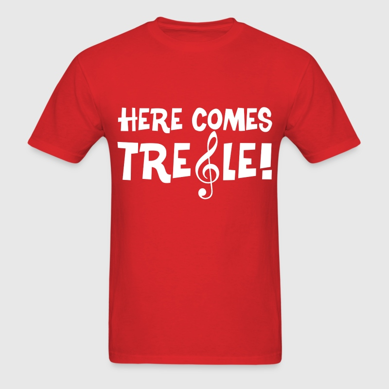 Here Comes Treble - Men's T-Shirt