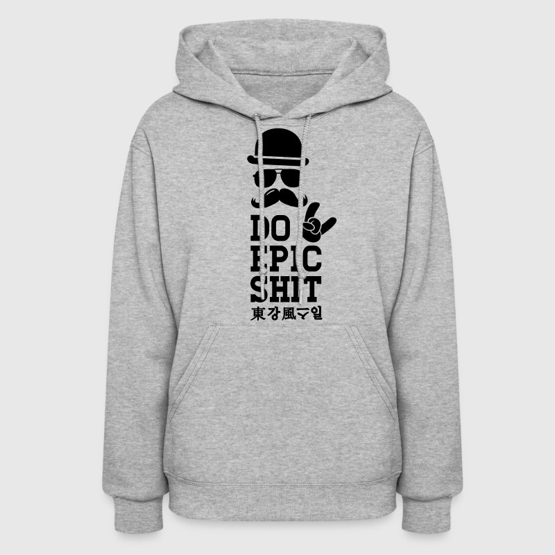 Like a cool Do Epic Shit story moustache bro boss Hoodies - Women's Hoodie