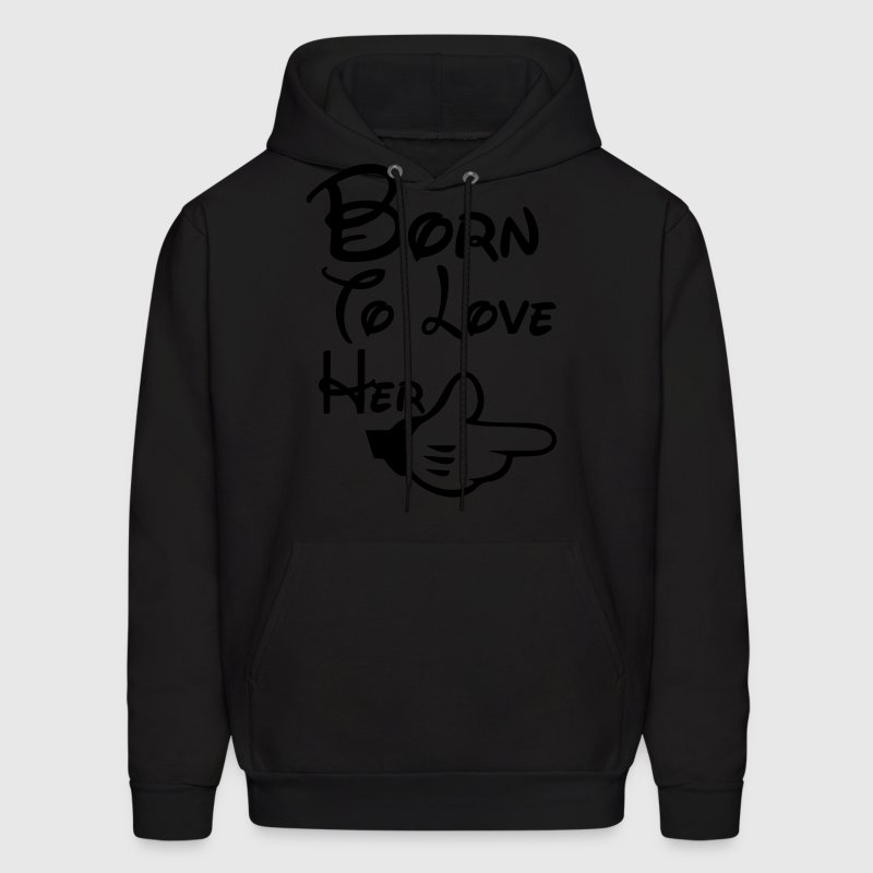 Born to love her Hoodies - Men's Hoodie