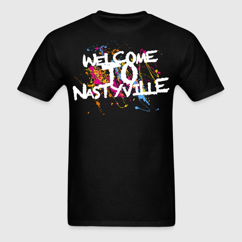 Welcome To Nastyville T-Shirts - Men's T-Shirt