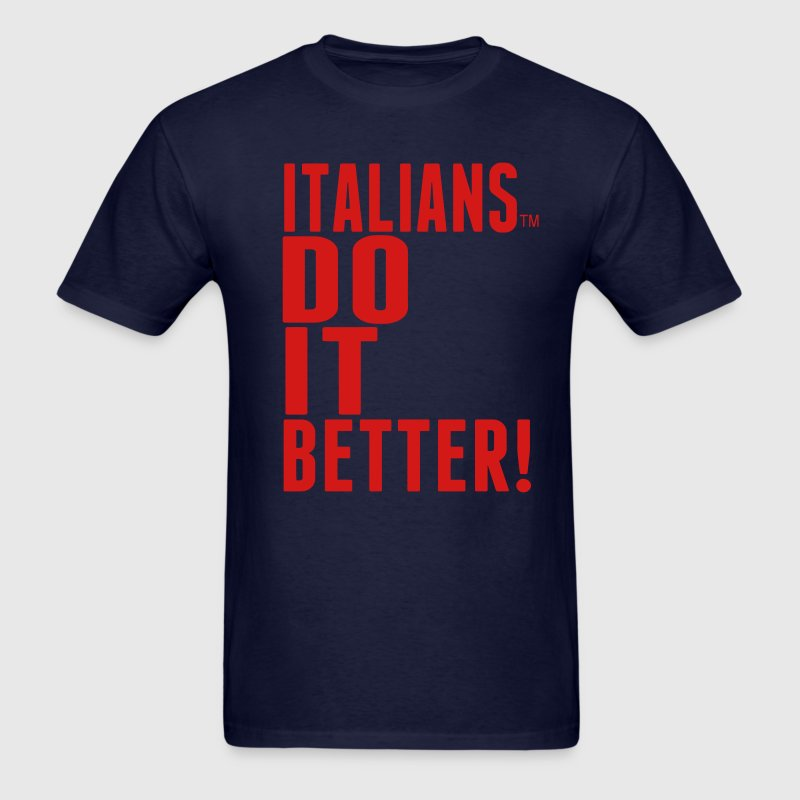 ITALIANS DO IT BETTER! T-Shirts - Men's T-Shirt