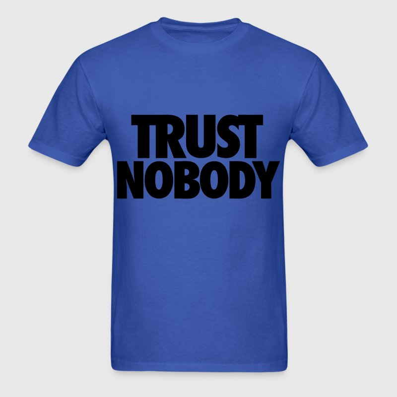 Trust Nobody T-Shirts - Men's T-Shirt