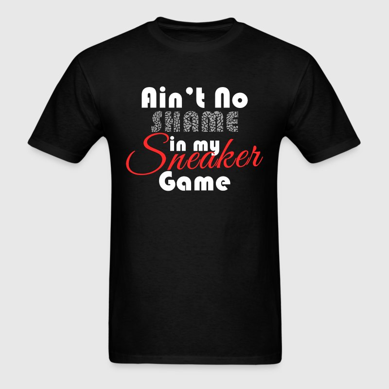 Aint No Shame in my Sneaker Game Graphic T-Shirts - Men's T-Shirt