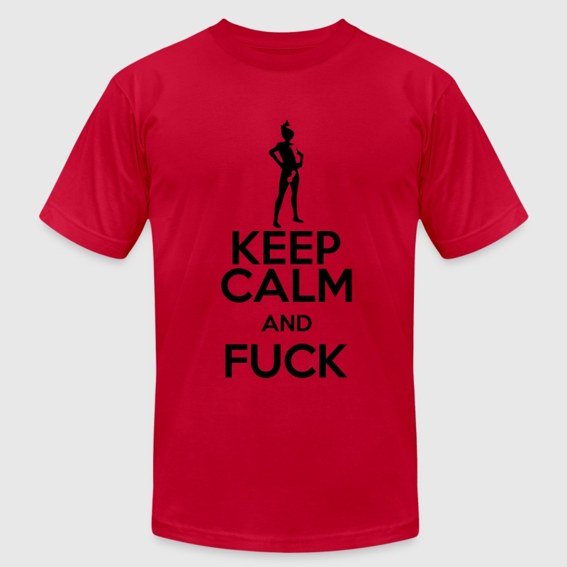 keep calm and fuck T-Shirts - Men's T-Shirt by American Apparel