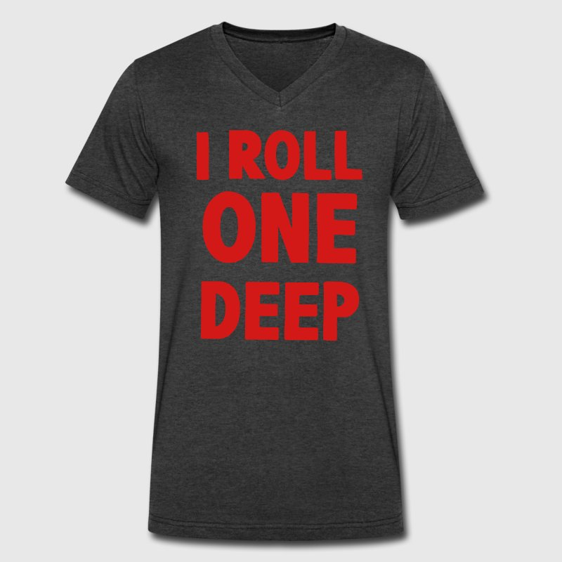 I ROLL ONE DEEP T-Shirts - Men's V-Neck T-Shirt by Canvas