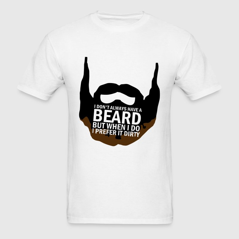 Prefer It Dirty T-Shirt | Spreadshirt